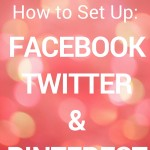 How to Set Up Facebook Twitter Pinterest for New Blog